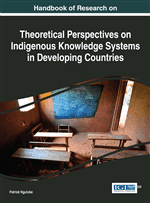 Handbook of Research on Theoretical Perspectives on Indigenous Knowledge Systems in Developing Countries